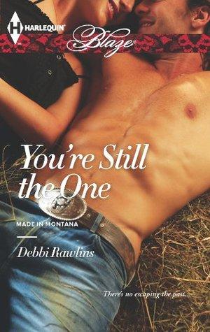 You're still the one by Debbi Rawlins