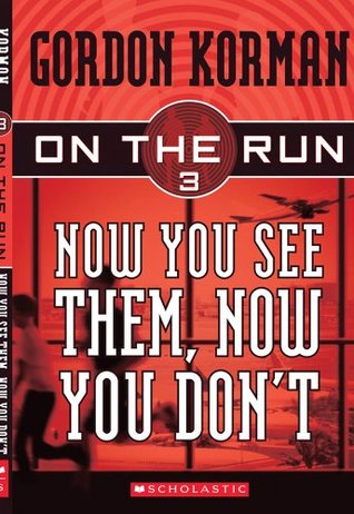 Now You See Them, Now You Dont(On The Run 3) - Gordon Korman