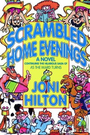 Scrambled Home Evenings (As the Ward Turns, #3)