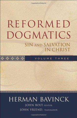 Reformed Dogmatics Volume 3 by Herman Bavinck