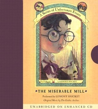 The Miserable Mill(A Series of Unfortunate Events 4)