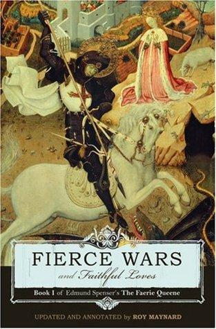 Fierce Wars and Faithful Loves (Spenser's Faerie Queen, #1)