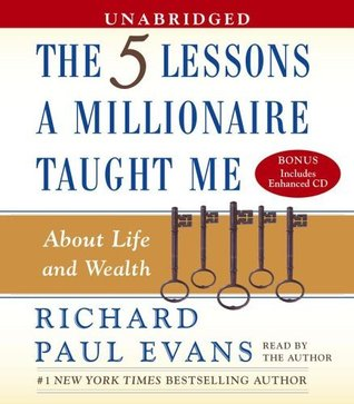 Five Lessons a Millionaire Taught Me About Life and Wealth by Richard Paul Evans