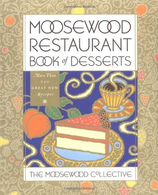 Moosewood Restaurant Book of Desserts by The Moosewood Collective