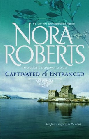 Captivated & Entranced by Nora Roberts