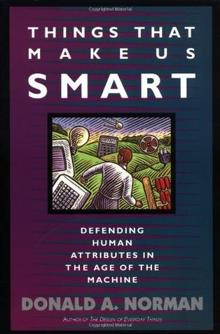 Things That Make Us Smart by Donald A. Norman