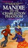 Mandie and the Charleston Phantom (Mandie Books, #7)