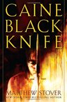 Caine Black Knife by Matthew Woodring Stover