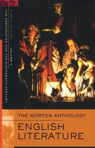 The Norton Anthology of English Literature, Vol. C: The Restoration & the Eighteenth Century