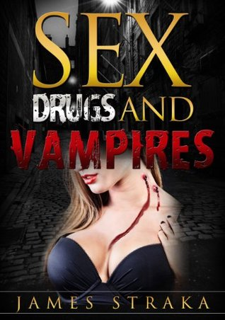 Sex-Drugs-and-Vampires-James-Straka