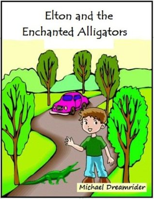 Elton and the Enchanted Alligators