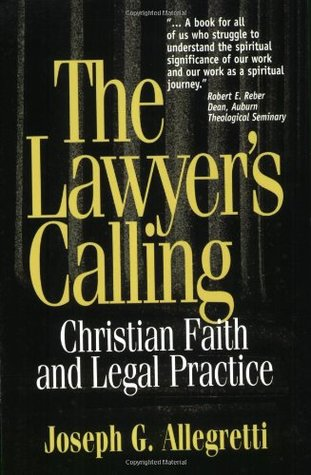 The Lawyer's Calling by Joseph G. Allegretti
