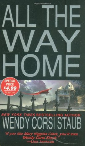 All the Way Home by Wendy Corsi Staub