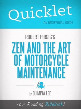 Quicklet on Zen and the Art of Motorcycle Maintenance by Robert Pirsig (Book Summary)