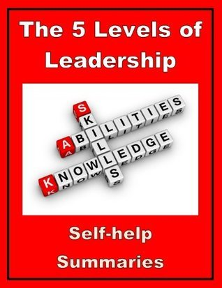 Summary: The 5 Levels of Leadership
