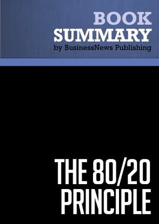 Summary: The 80/20 Principle - Richard Koch: The Secret of Achieving More With Less