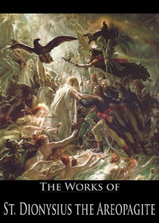 The Works of Dionysius the Areopagite: Ecclesiastical Hierarchy, On the Heavenly Hierarchy, Liturgy and More (6 Books With Active Table of Contents)