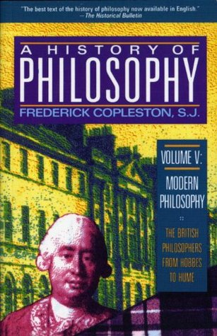 A History of Philosophy, Vol. 5: Modern Philosophy, The British Philosophers from Hobbes to Hume
