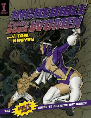 incredible-comic-book-women-with-tom-nguyen-the-kick-ass-guide-to-drawing-hot-babes