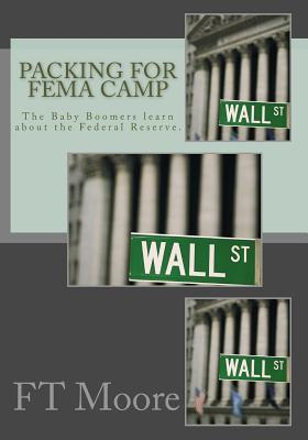 Packing for FEMA Camp: The Baby Boomers Prep for Collapse of the Dollar