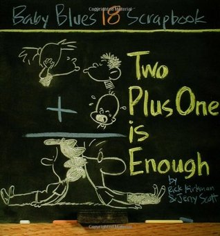 Two Plus One Is Enough: Baby Blues Scrapbook #18