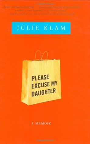 Please Excuse My Daughter: A Memoir