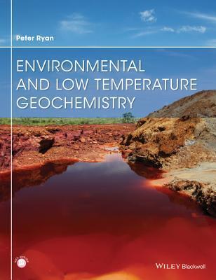 Environmental and low temperature geochemistry par Peter    Ryan