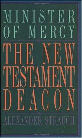 New Testament Deacon by Alexander Strauch