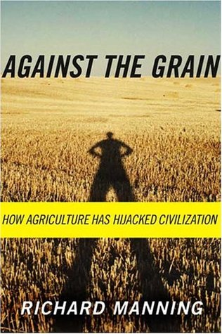 Against the grain how agriculture has hijacked civilization by 579932 fandeluxe