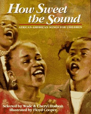 How Sweet the Sound: African-American Songs for Children