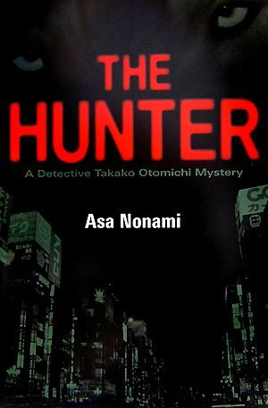 The Hunter: A Detective Takako Otomichi Mystery