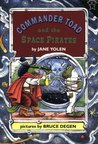 Commander Toad and the Space Pirates by Jane Yolen