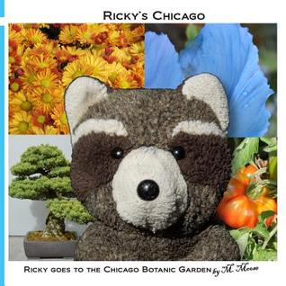Ricky Goes to the Chicago Botanic Garden: Ricky Raccoon Goes to the Japanese, Rose, Butterfly, Bonsai, Aquatic, and Heritage Gardens