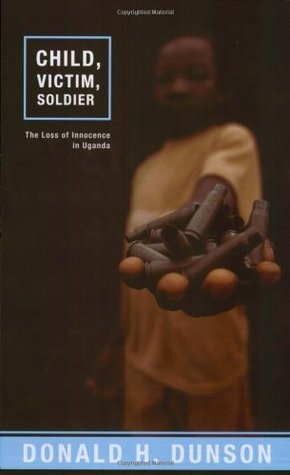 Child, Victim, Soldier by Donald H. Dunson