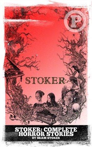 Stoker: Complete Horror Stories