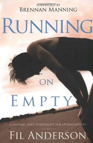 running-on-empty-contemplative-spirituality-for-overachievers