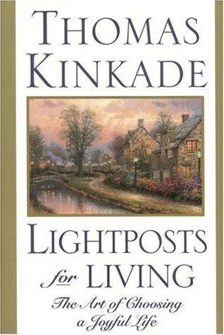 Lightposts for Living: The Art of Choosing a Joyful Life
