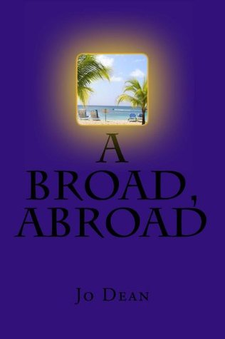 A Broad, Abroad - Sex and the City meets Fifty Shades in a luxury Barbados hotel (Henrietta novels)
