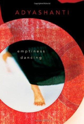 Emptiness Dancing by Adyashanti