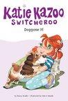 Doggone It! (Katie Kazoo, Switcheroo, #8)