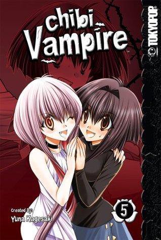 Chibi Vampire, Vol. 05 by Yuna Kagesaki