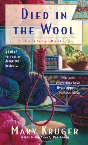 Died in the Wool (A Knitting Mystery, #1)