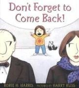 Don't Forget to Come Back! by Robie H. Harris