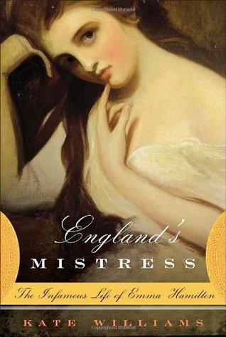 england-s-mistress-the-infamous-life-of-emma-hamilton