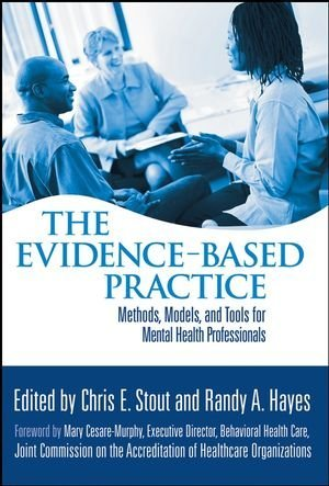 The Evidence-Based Practice: Methods, Models, and Tools for Mental Health Professionals