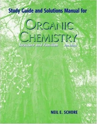 Study Guide and Solutions Manual for Organic Chemistry Structure and Function