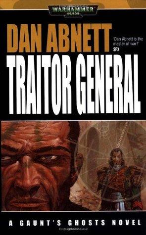 Traitor General (Gaunt's Ghosts #8)