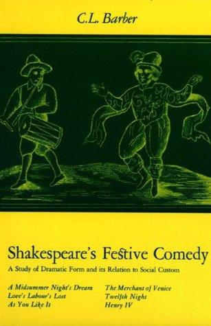 Shakespeare's Festive Comedy by Cesar Lombardi Barber