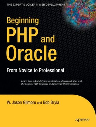 Beginning PHP and Oracle by W. Jason Gilmore
