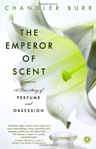 The Emperor of Scent: A True Story of Perfume and Obsession